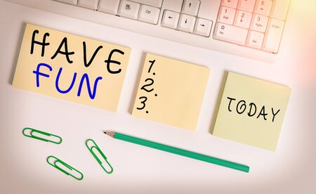 Text sign showing Have Fun. Business photo text wish somebody good and enjoyable time when they do something Flat lay above blank copy space sticky notes with business concept