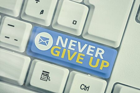 Handwriting text Never Give Up. Conceptual photo be persistent to keep on trying to improve the condition