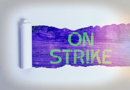 Handwriting text On Strike. Conceptual photo refuse to continue working because of an argument with an employer