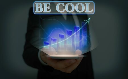 Text sign showing Be Cool. Business photo text Have a good attitude be relaxed positive smile cheer you up
