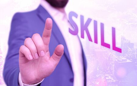 Text sign showing Skill. Business photo showcasing ability to use one s is knowledge effectively and readily in execution