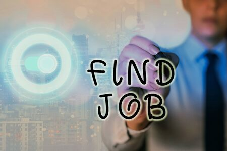 Writing note showing Find Job. Business concept for An act of demonstrating to find or search work suited for his profession