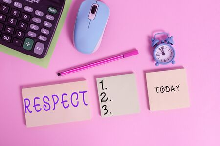 Text sign showing Respect. Business photo text Feeling of deep admiration for someone or something Appreciation Notepads mouse alarm clock calculator sheet marker colored background