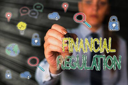Handwriting text Financial Regulation. Conceptual photo aim to Maintain the integrity of Finance System