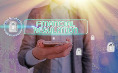Text sign showing Financial Regulation. Business photo showcasing aim to Maintain the integrity of Finance System Stock Photo