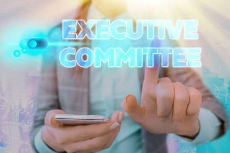 Word writing text Executive Committee. Business photo showcasing Group of Directors appointed Has Authority in Decisions