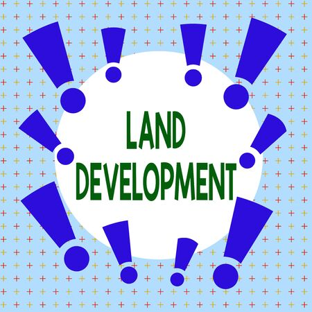 Text sign showing Land Development. Business photo showcasing process of acquiring land for constructing infrastructures Asymmetrical uneven shaped format pattern object outline multicolour design