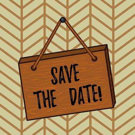 Word writing text Save The Date. Business photo showcasing Organizing events well make day special event organizers Square rectangle unreal cartoon wood wooden hang down on the coloured wall
