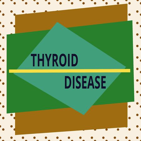 Conceptual hand writing showing Thyroid Disease. Concept meaning the thyroid gland fails to produce enough hormones Asymmetrical format pattern object outline multicolor design Stock fotó