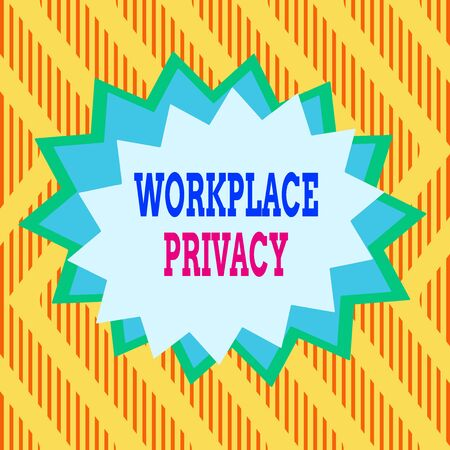 Conceptual hand writing showing Workplace Privacy. Concept meaning protection of individual privacy rights in the workplace Asymmetrical uneven shaped pattern object multicolour design