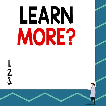 Text sign showing Learn More question. Business photo showcasing gain knowledge or skill studying practicing One man professor wear white coat red tie hold big board use two hands 版權商用圖片