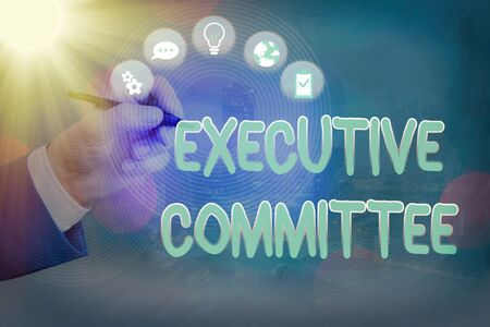 Text sign showing Executive Committee. Business photo text Group of Directors appointed Has Authority in Decisions