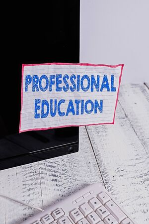 Conceptual hand writing showing Professional Education. Concept meaning Continuing Education Units Specialized Training Notation paper computer monitor screen near white keyboard