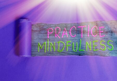 Conceptual hand writing showing Practice Mindfulness. Concept meaning achieve a State of Relaxation a form of Meditation
