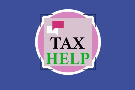 Conceptual hand writing showing Tax Help. Concept meaning Assistance from the compulsory contribution to the state revenue Two Speech Bubble Overlapping on Square Shape above a Circle