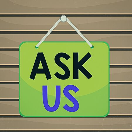 Conceptual hand writing showing Ask Us. Concept meaning accepting questions or inquiry from showing Will answers any doubts Memo reminder empty board attached background rectangle 写真素材