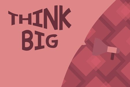 Conceptual hand writing showing Think Big. Concept meaning To plan for something high value for ones self or for preparation Empty Speech Bubble covers half of the Photo Megaphone