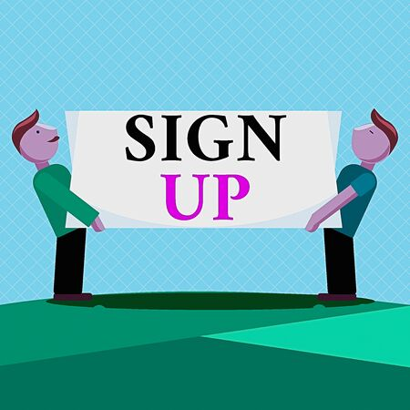 Word writing text Sign Up. Business photo showcasing use your information to register in website team college or blog Two Men Standing Carrying Rectangular Blank Panel Board on Both Sides