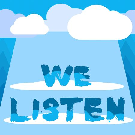 Conceptual hand writing showing We Listen. Concept meaning Group of showing that is willing to hear anything you want to say Blank Clouds Halftone above Rectangular Board Text space Stok Fotoğraf
