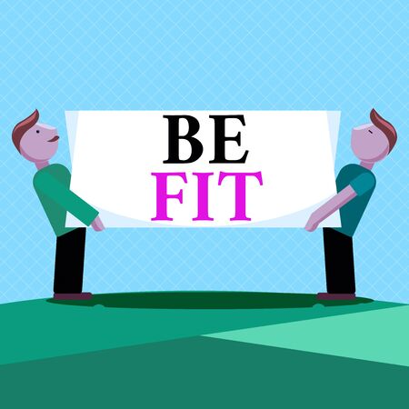 Word writing text Be Fit. Business photo showcasing of a suitable quality standard or type to meet the required purpose Two Men Standing Carrying Rectangular Blank Panel Board on Both Sides