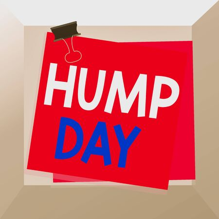 Conceptual hand writing showing Hump Day. Concept meaning climbing a proverbial hill to get through a tough week Wednesday Paper stuck binder clip colorful background reminder memo