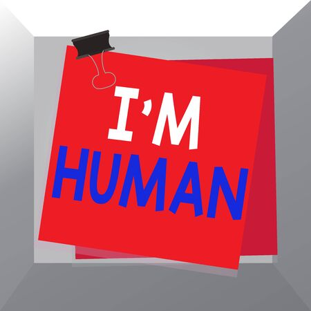 Conceptual hand writing showing I M Human. Concept meaning used for saying someone has been weak in the ways and got mistake Paper stuck binder clip colorful background reminder memo