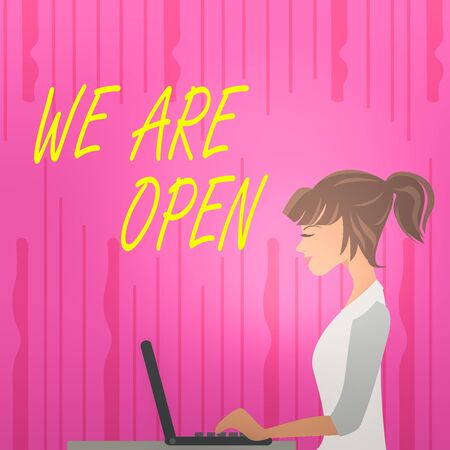 Text sign showing We Are Open. Business photo text no enclosing or confining barrier, accessible on all sides photo of Young Busy Woman Sitting Side View and Working on her Laptop