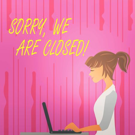 Text sign showing Sorry, We Are Closed. Business photo text apologize for shutting off business for specific time photo of Young Busy Woman Sitting Side View and Working on her Laptop