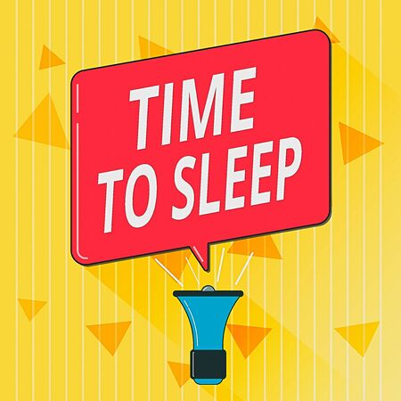 Handwriting text Time To Sleep. Conceptual photo a natural period of slumber or to be in state of inactivity Megaphone Make Voice Louder Handheld Amplifier and Blank Speech Bubble