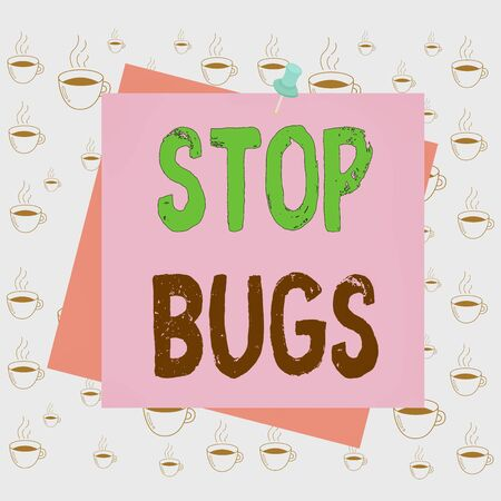 Writing note showing Stop Bugs. Business concept for Get rid an insect or similar small creature that sucks blood Reminder color background thumbtack tack memo pin square Archivio Fotografico
