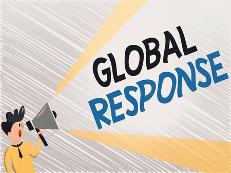 Word writing text Global Response. Business photo showcasing indicates the behaviour of material away from impact point Man Standing Talking Holding Megaphone with Extended Volume Pitch Power