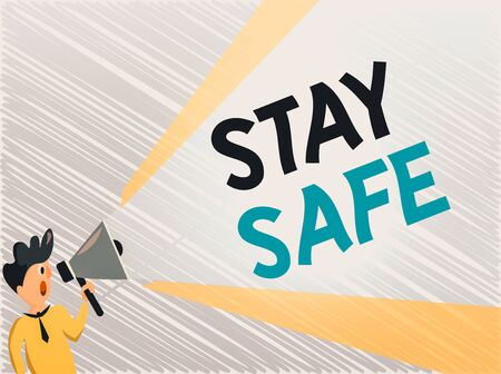Word writing text Stay Safe. Business photo showcasing secure from threat of danger, harm or place to keep articles Man Standing Talking Holding Megaphone with Extended Volume Pitch Power