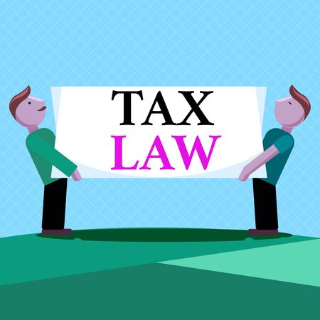 Word writing text Tax Law. Business photo showcasing governmental assessment upon property value or transactions Two Men Standing Carrying Rectangular Blank Panel Board on Both Sides