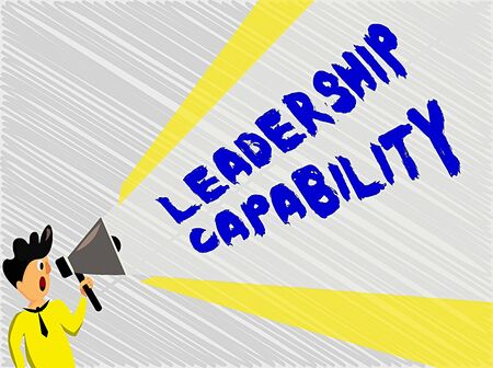Word writing text Leadership Capability. Business photo showcasing what a Leader can build Capacity to Lead Effectively Man Standing Talking Holding Megaphone with Extended Volume Pitch Power