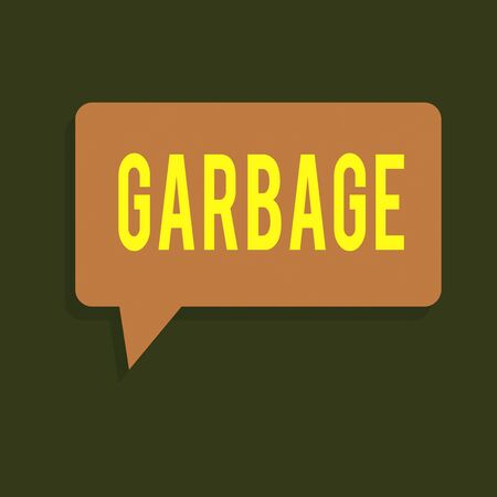 Writing note showing Garbage. Business concept for waste material or unwanted things that you throw away Rubbish Rectangular Speech Bubble in Solid Color and Shadow Visual Expression Standard-Bild