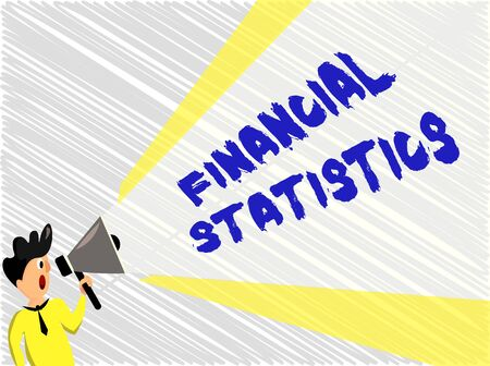 Word writing text Financial Statistics. Business photo showcasing Comprehensive Set of Stock and Flow Data of a company Man Standing Talking Holding Megaphone with Extended Volume Pitch Power