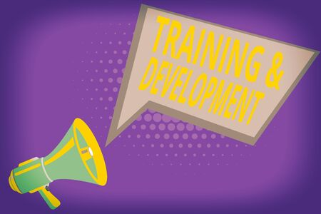 Text sign showing Training And Development. Business photo showcasing Organize Additional Learning expedite Skills Megaphone Loudspeaker and Blank Geometric shape Halftone Speech Bubble