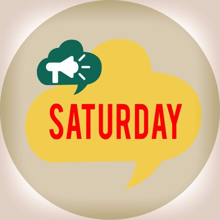 Word writing text Saturday. Business photo showcasing First day of the weekend Relaxing time Vacation Leisure moment Megaphone in Speech Bubble Announcing Text Balloon Overlay Inside Circle