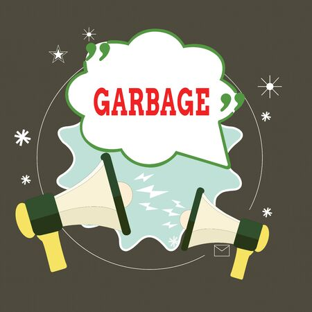 Conceptual hand writing showing Garbage. Concept meaning waste material or unwanted things that you throw away Rubbish Speech Bubble with Quotation Mark Megaphones shouting and Arguing