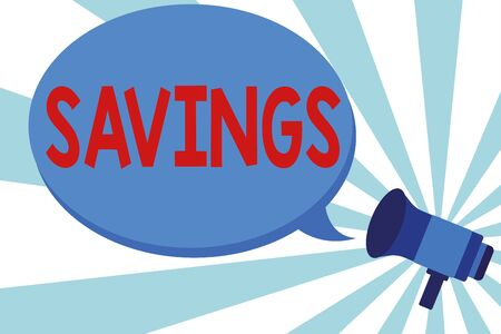 Word writing text Savings. Business photo showcasing the money that a demonstrating keeps in an account in a bank or like Megaphone make an Announcement Relay message Empty Blank Speech Balloon