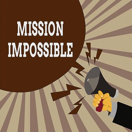 Handwriting text Mission Impossible. Conceptual photo Difficult Dangerous Assignment Isolated Unimaginable Task Male Hu analysis Hand Holding Megaphone Shouting Yelling and Blank Speech Bubble