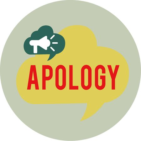 Word writing text Apology. Business photo showcasing a written or spoken expression of one s is regret remorse or sorrow Megaphone in Speech Bubble Announcing Text Balloon Overlay Inside Circle