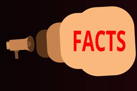 Handwriting text Facts. Conceptual photo information used as evidence or part of report news article blog Megaphone making public announcement Speech Bubble gets bigger and nearer