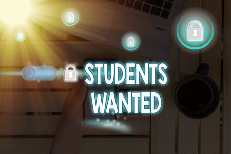 Text sign showing Students Wanted. Business photo text list of things wishes or dreams young showing in school want