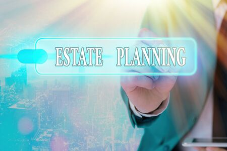 Writing note showing Estate Planning. Business concept for The management and disposal of that an individual s is estate