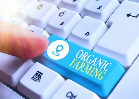 Conceptual hand writing showing Organic Farming. Concept meaning an integrated farming system that strives for sustainability