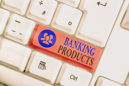 Conceptual hand writing showing Banking Products. Concept meaning safe and convenient way or service to accumulate savings