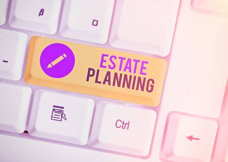 Word writing text Estate Planning. Business photo showcasing The management and disposal of that an individual s is estate