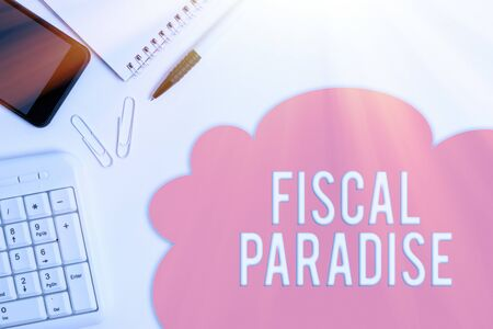Text sign showing Fiscal Paradise. Business photo showcasing The waste of public money is a great concern topic Business concept with blank white space for advertising and text message