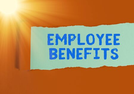 Handwriting text writing Employee Benefits. Conceptual photo Indirect and noncash compensation paid to an employee